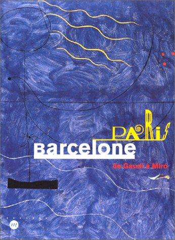 9782711842803: Paris-Barcelone. De Gaudi à Miro