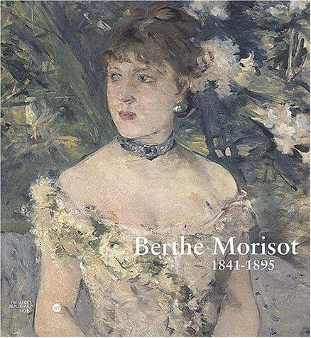 Berthe Morisot . 1841-1895: Sylvie Patry & Hugues Wilhelm & Sylvie Patin [ Berthe Morisot ] [ ...
