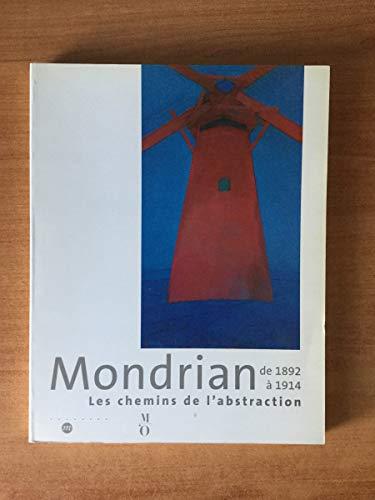 9782711843367: Mondrian de 1892 à 1914. Les chemins de l'abstraction