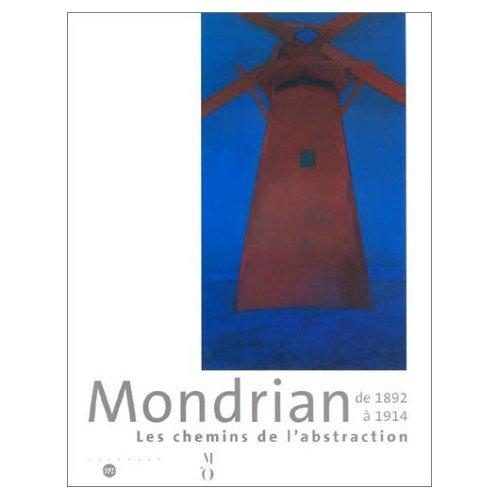 9782711843367: Mondrian de 1892 à 1914 : Les Chemins vers l'abstraction