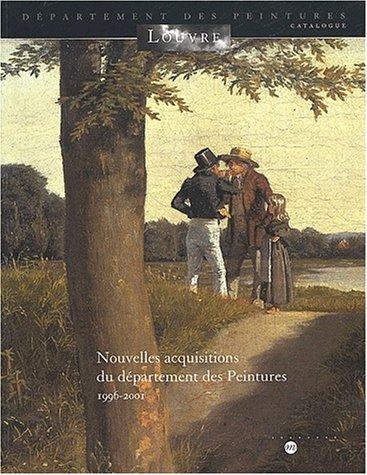 Nouvelles acquisitions du département des Peintures, 1996-2001 (French Edition): ...