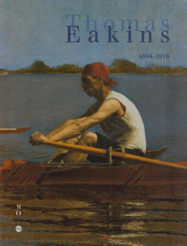 Thomas Eakins, 1844-1916: Thomas Eakins; Darrel Sewell; W. Douglass Paschall; Philadelphia Museum ...