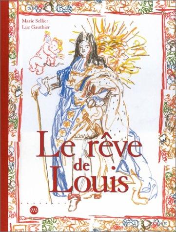 RÊVE DE LOUIS (LE): SELLIER MARIE