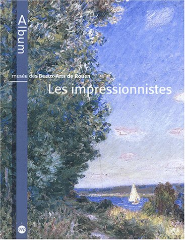 MUSÉE DES BEAUX-ARTS DE ROUEN : LES IMPRESSIONNISTES: COUDERT MARIE-CLAUDE