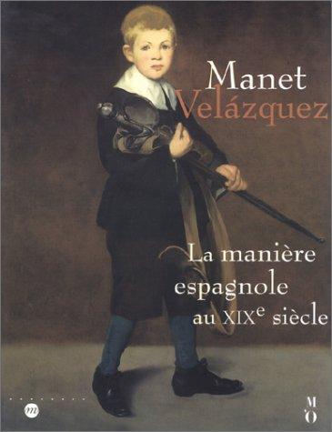 Manet-Velasquez : La Manià re espagnole au XIXe sià cle: Collectif