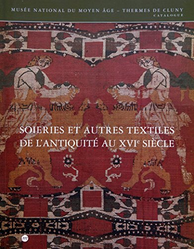 9782711845705: Soieries et autres textiles de l'antiquit� au 16e si�cle au mus�e national du moyen �ge