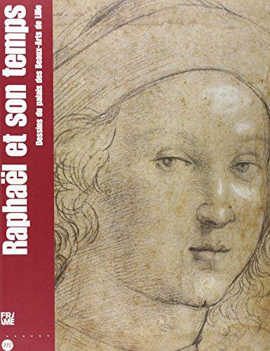 Raphaël et son temps : Dessins du palais des Beaux-Arts de Lille: Joannides, Paul