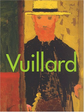 Edouard Vuillard, 1868-1940 :Catalogue de l'exposition 2003-2004: Cogeval, Guy; Jones,