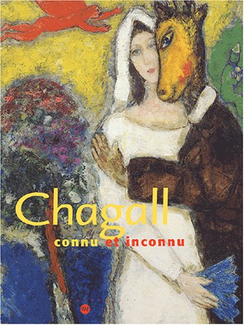Chagall : Connu et inconnu: Collectif