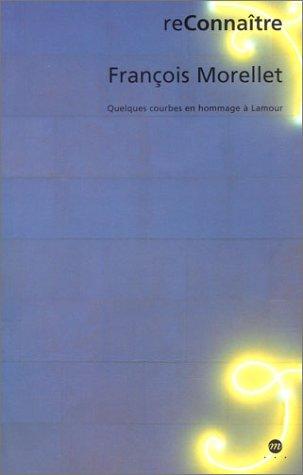 9782711846740: François Morellet : Quelques courbes en hommage à Lamour