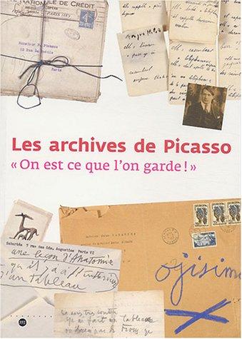 """""""les archives de Picasso ; """"""""on est ce que l'on garde !"""""""""""": ..."""