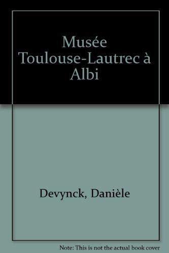 9782711847457: Album du musée Toulouse-Lautrec à Albi