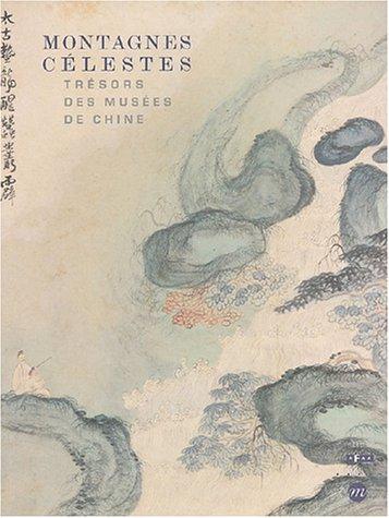 Montagnes celestes. Tresors des musees de Chine. Exposition, Galeries nationales du Grand Palais, ...
