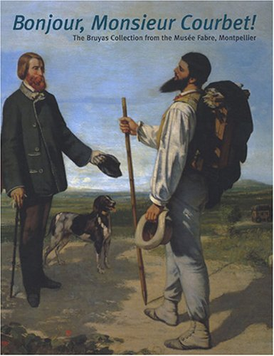9782711847785: Bonjour, Monsieur Courbet ! : The Bruyas Collection from the Musée Fabre, Montpellier