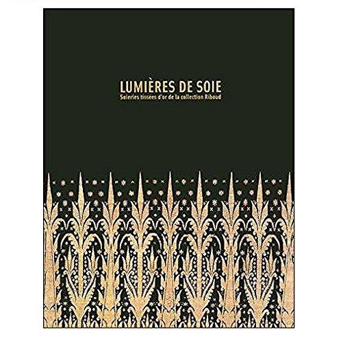 Lumières de soie : Soieries tissées d'or: Lefèvre, Vincent, Lefebvre,