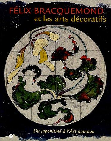 9782711848171: Felix Braquemond et les arts décoratifs : Du japonisme à l'Art nouveau