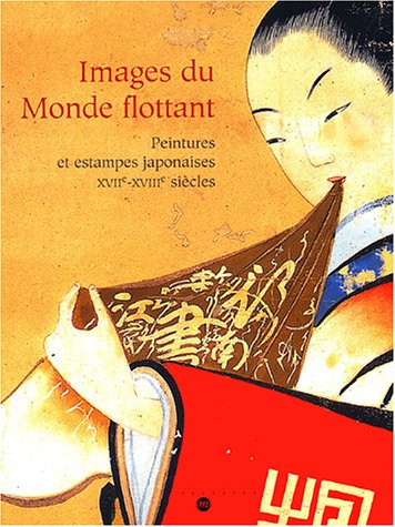 9782711848218: Images du Monde flottant : Peintures et estampes japonaises XVIIe-XVIIIe si�cles