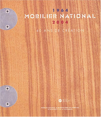 Mobilier national (1964-2004) (French Edition): Bernard Schotter
