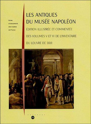 9782711848799: Les Antiques du mus�e Napol�on : Edition illustr�e et comment�e des volumes V et VI de l'inventaire du Louvre de 1810