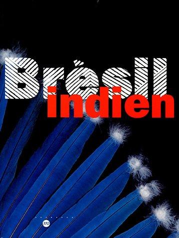9782711848959: Brésil Indien : Les arts des Amérindiens du Brésil
