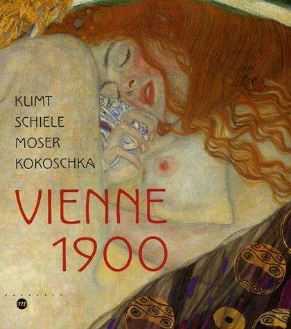 9782711849246: Vienne 1900 : Klimt Schiele Moser Kokoschka