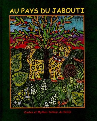 9782711849628: Au pays du Jabouti : Contes et Mythes Indiens du Br�sil
