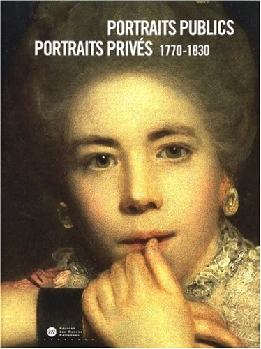 PORTRAITS PUBLICS, PORTRAITS PRIVES, 1770-1830