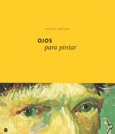9782711851010: Ojos Para Pintar (Espagnol) (French Edition)
