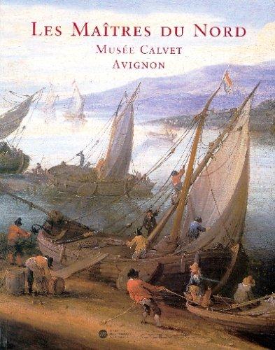 9782711851195: Peintures flamandes, hollandaises et allemandes du Musée Calvet, Avignon : Les Maîtres du Nord: MUSEE CALVET