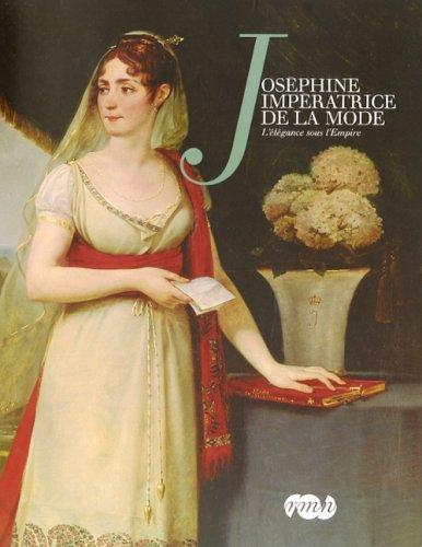9782711851232: Josephine imp�ratrice de la Mode : L'�l�gance sous l'Empire