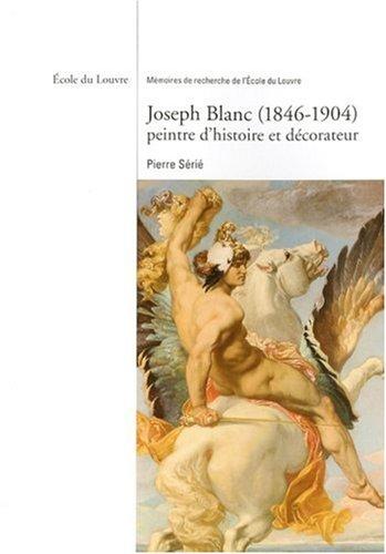 JOSEPH BLANC 1846-1904, PEINTRE D'HISTOIRE ET DÉCORATEUR: S�RI� PIERRE