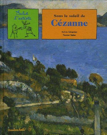 SOUS SOLEIL DE CÉZANNE: GIRARDET SYLVIE
