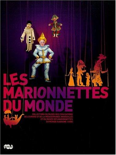9782711852666: Les marionnettes du monde : Collections du musée des civilisations de l'Europe et de la Méditerranée (Marseille) et du musée des Marionnettes du monde (Gadagne-Lyon)