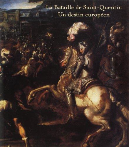 9782711852765: La Bataille de Saint-Quentin - un Destin Europeen