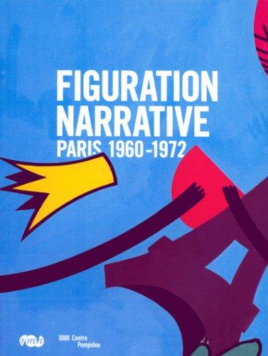 La figuration narrative : Paris 1960-1972: Jean-Paul Ameline; Bénédicte