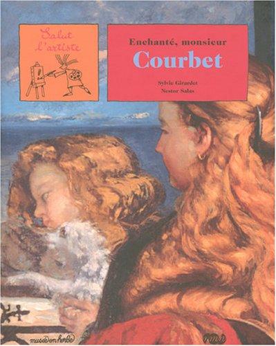 9782711853618: Enchanté, monsieur Courbet