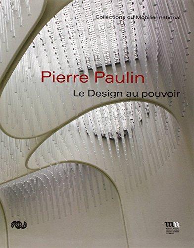 PIERRE PAULIN : LE DESIGN AU POUVOIR, COLLECTIONS DU MOBILIER NATIONAL: COLLECTIF
