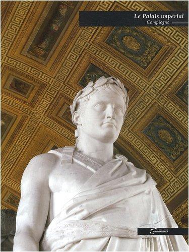 Le Palais imperial de Compiegne: Starcky, Emmanuel