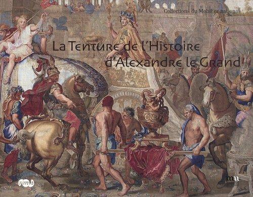 La Tenture de l'Histoire d'Alexandre le Grand.: Paris, Galerie des Gobelins.