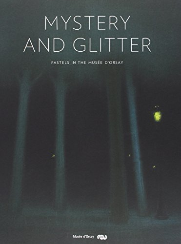 Mystery and Glitter / Pastels in the Musee d'Orsay (Anglais) (French Edition): Collectif