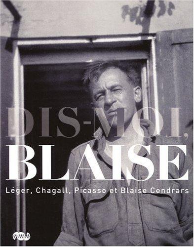 Dis-moi, Blaise (French Edition): Fernand; Marc Chagall; Pablo Picasso; Blaise Cendrars; Et Al ...
