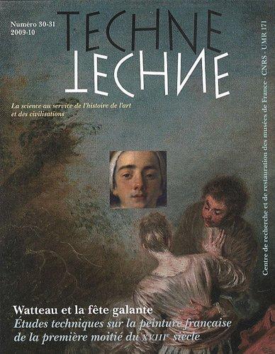 9782711856541: Technè, N° 30-31/2009-2010 : Watteau et la fête galante : Etudes techniques sur la peinture française de la première moitié du XVIIIe siècle