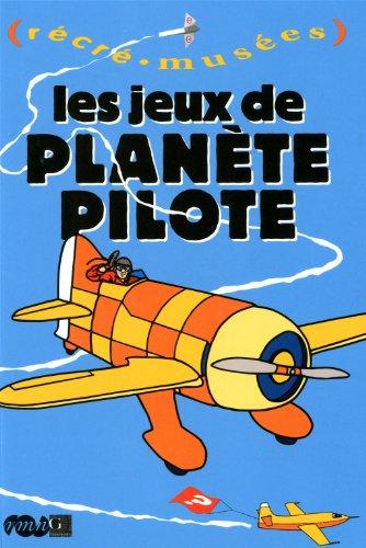 JEUX DE PLANÈTE PILOTE (LES): DUPUIS PHILIPPE