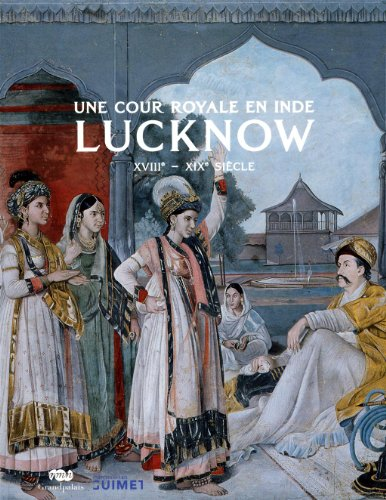 Une cour royale en Inde : Lucknow (French Edition): Collectif