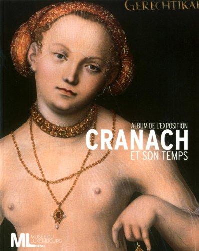 CRANACH ET SON TEMPS : ALBUM DE L' EXPOSITION: COLLECTIF