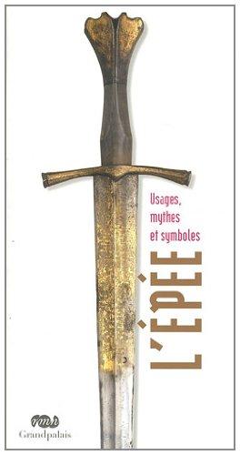 9782711858576: L'épée : Usages, mythes et symboles
