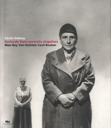 9782711858842: Gertrude Stein : portraits singuliers : Man Ray, Van Vechten, Cecil Beaton