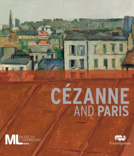 Cézanne and Paris: Arrouye, Jean; Assante Di Panzillo, Maryline; Pissaro, Joachim