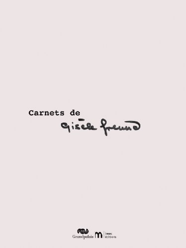 Carnets de Gisèle Freund: Gis�le Freund