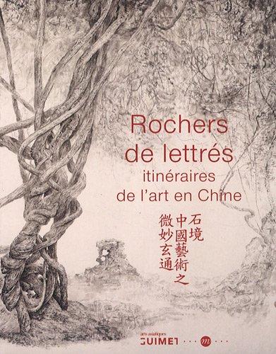 9782711859368: Rochers de lettrés : Ititnéraires de l'art en Chine
